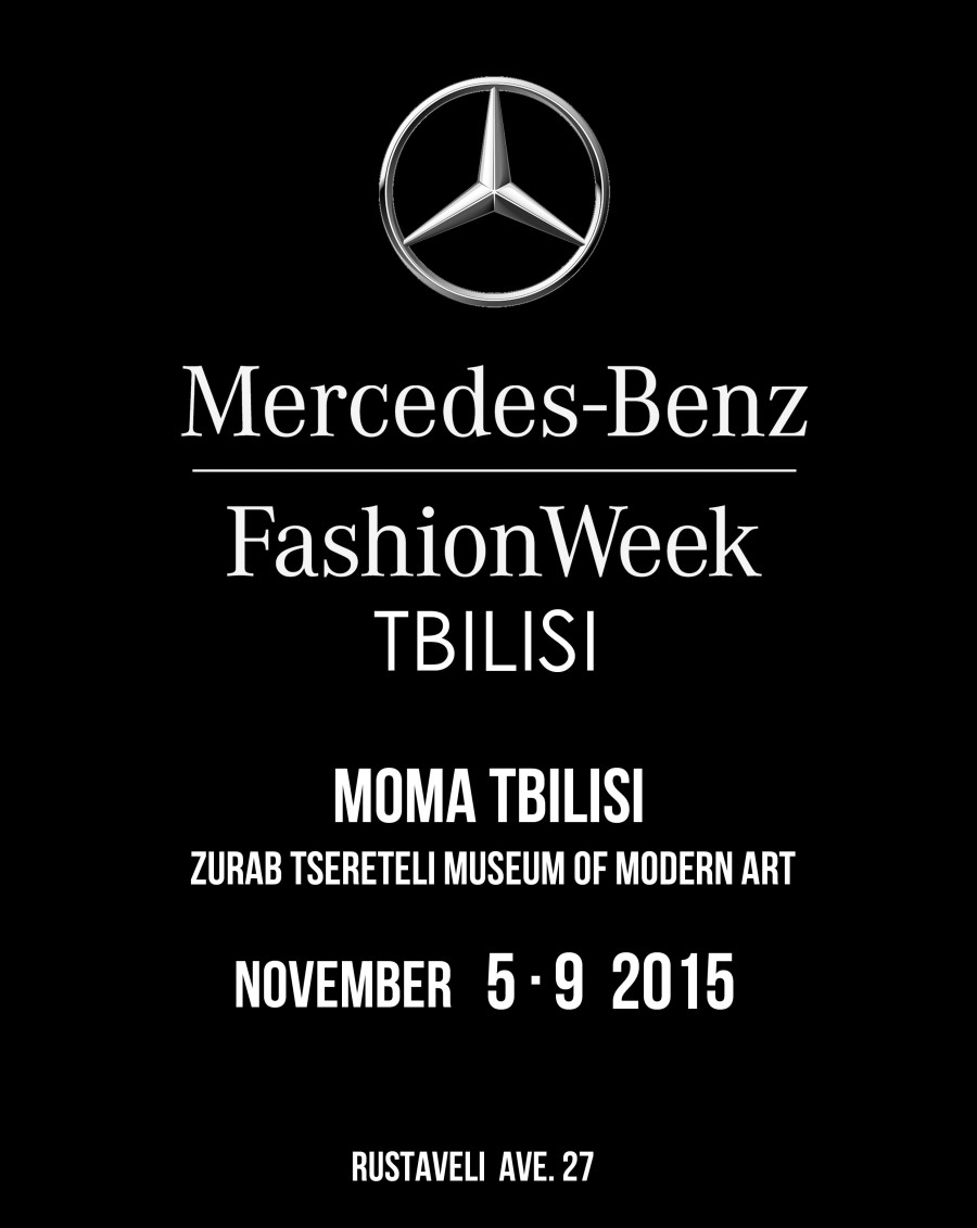 Mercedes-Benz Fashion Week Tbilisi NOVEMBER 5-9 2015